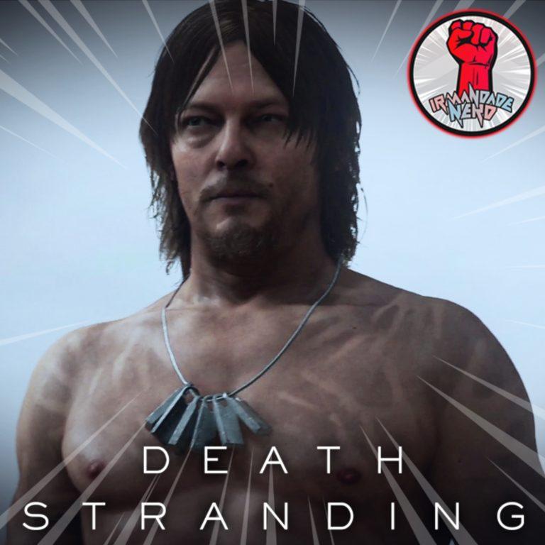Death Stranding: Ou Você Ama, Ou Você Odeia!
