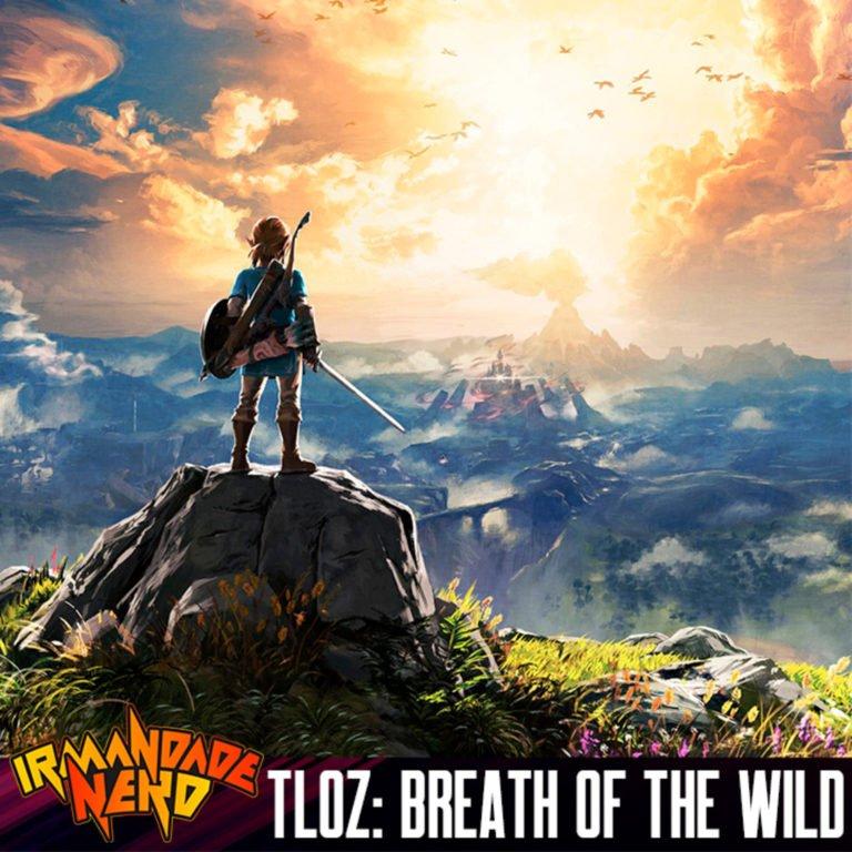 The Legend Of Zelda: Breath Of The Wild – Os Ventos da Excelência? | IN #41